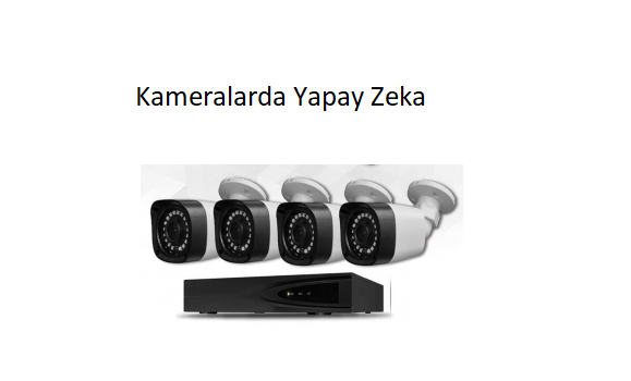 Kameralarda Yapay Zeka